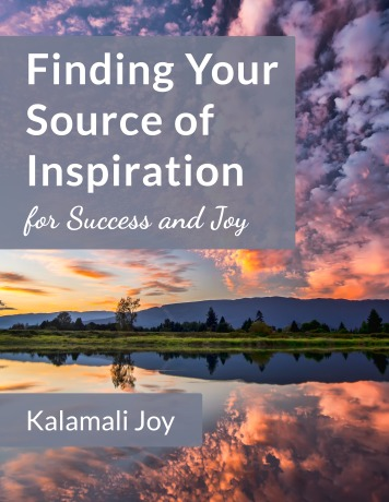 finding-your-source-of-inspiration-for-success-and-joy-kalamali-joy-how-to-make-your-right-next-step